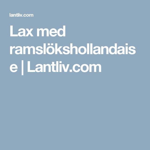 Lax med ramslökshollandaise | Lantliv.com