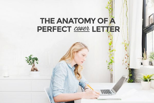 Take all the pain out of your next job application with a complete breakdown of the anatomy of the perfect cover letter.