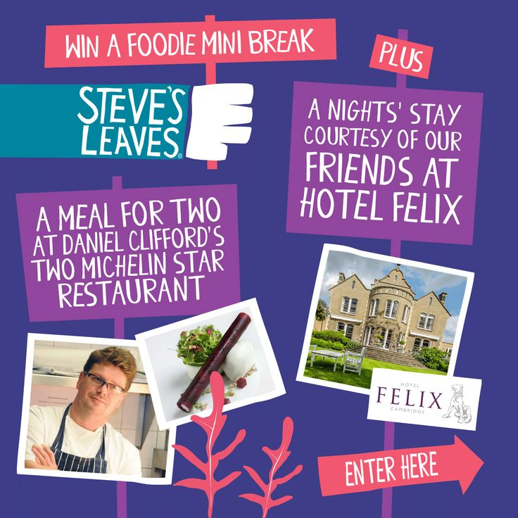 Win a foodie break with Steve's leaves!! We've teamed up with two Michelin star chef Daniel Clifford and our friends at Felix Hotel to offer a unique foodie weekend break. The break includes a table for 2 at Daniel's flagship restaurant Midsummer House and a night's accommodation at the sumptuous boutique Hotel Felix in Cambridge.  Click here to enter… www.stevesleaves.co.uk