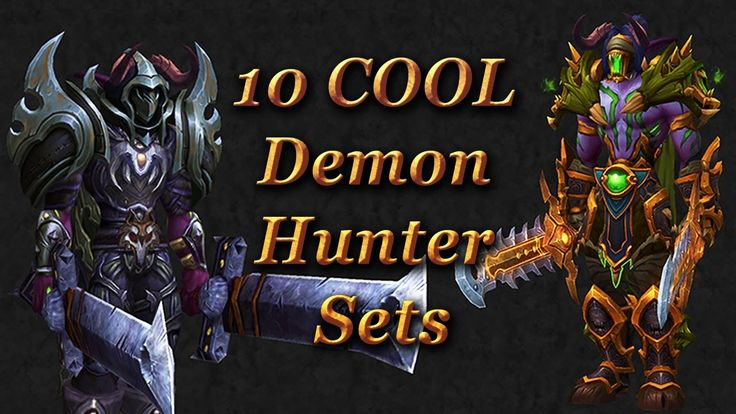 Demon Hunter Transmogs Top 10 Sets in World of Warcraft Legion #worldofwarcraft #blizzard #Hearthstone #wow #Warcraft #BlizzardCS #gaming