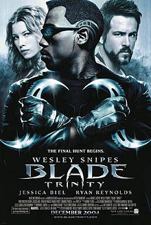 Blade: Trinity (also known as Blade III or Blade III: Trinity) is a 2004 American vampire superhero action film, written and directed by David S. Goyer, who also wrote the screenplays to the first two Blade films. It is the third and final film in the Blade trilogy, following on from Blade and Blade II and it is based on the Marvel Comics character Blade, played by Wesley Snipes.