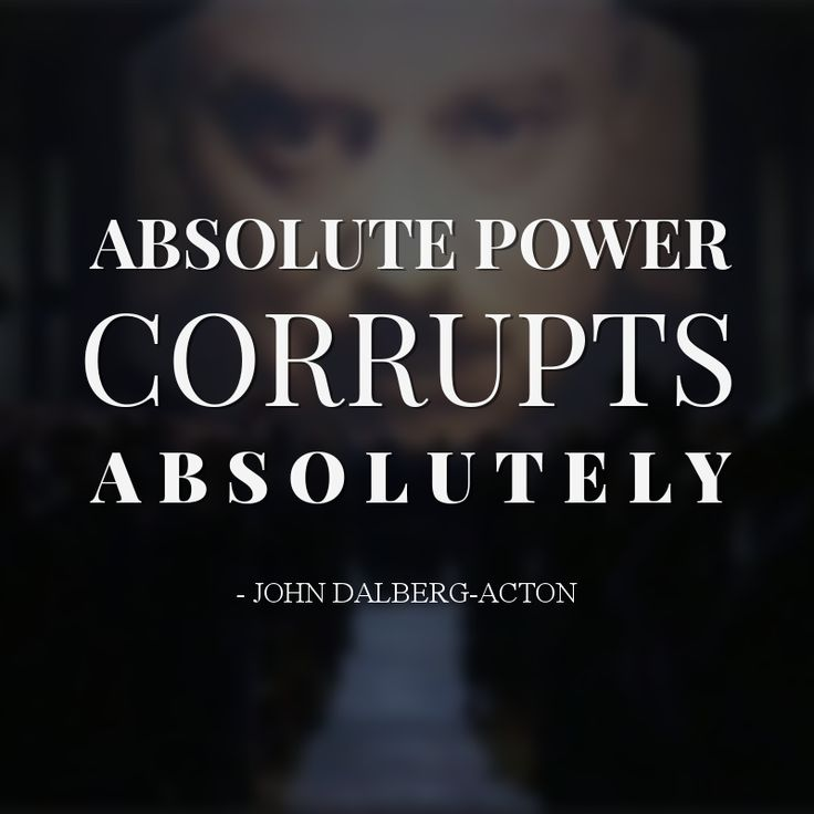 "power corrupts and absolute power corrupts absolutely politics essay Online library of liberty  and absolute power corrupts absolutely""  actually prospero gains political power (restored dukedom) but becomes thereby not less ."