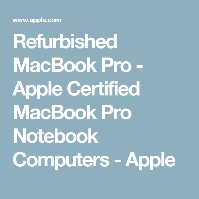 Refurbished MacBook Pro - Apple Certified MacBook Pro Notebook Computers - Apple