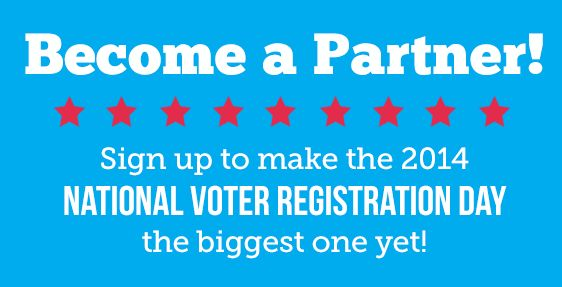 HOW YOU CAN HELP   |  National Voter Registration Day | September 23, 2014 |