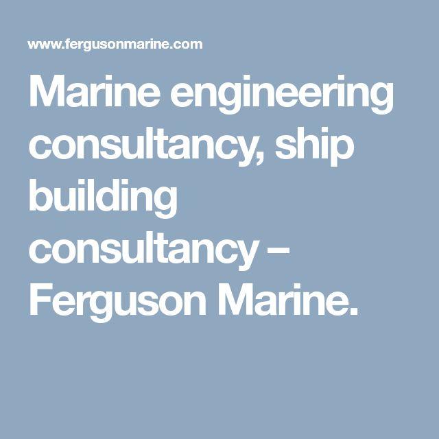 Marine engineering consultancy, ship building consultancy – Ferguson Marine.