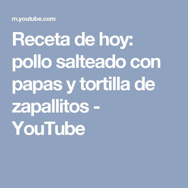 Receta de hoy: pollo salteado con papas y tortilla de zapallitos - YouTube