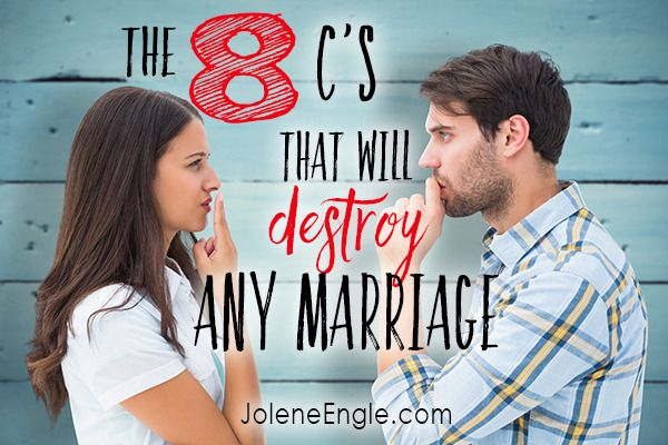 The 8 C's that Will Destroy Any Marriage http://joleneengle.com/the-8-cs-that-will-destroy-any-marriage/