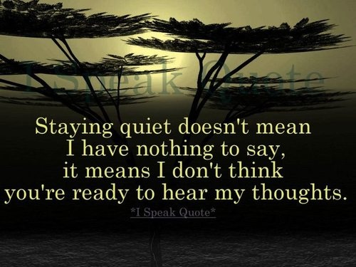 Wisdom of staying quiet