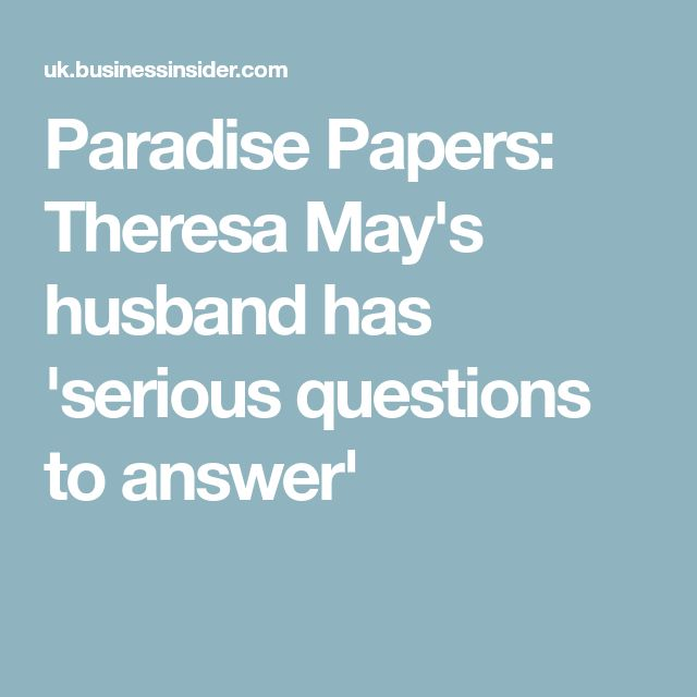 Paradise Papers: Theresa May's husband has 'serious questions to answer'