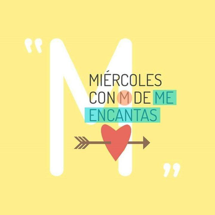 ¡Buenos días! #FelizMiércoles con M de Me encantas! #disfrutadelavida
