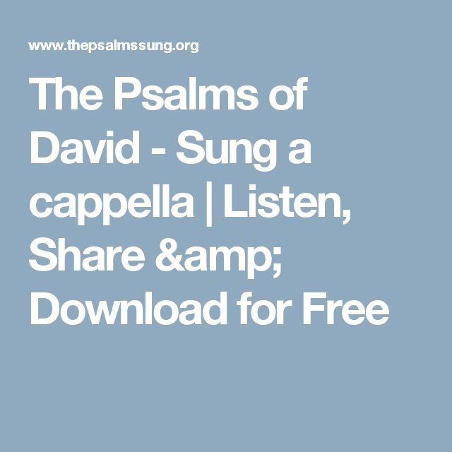 The Psalms of David - Sung a cappella | Listen, Share & Download for Free