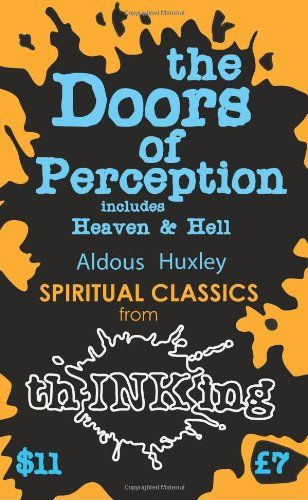 Bestseller Books Online The Doors Of Perception: Heaven and Hell (thINKing Classics) Aldous Huxley $7.25  - http://www.ebooknetworking.net/books_detail-1907590099.html