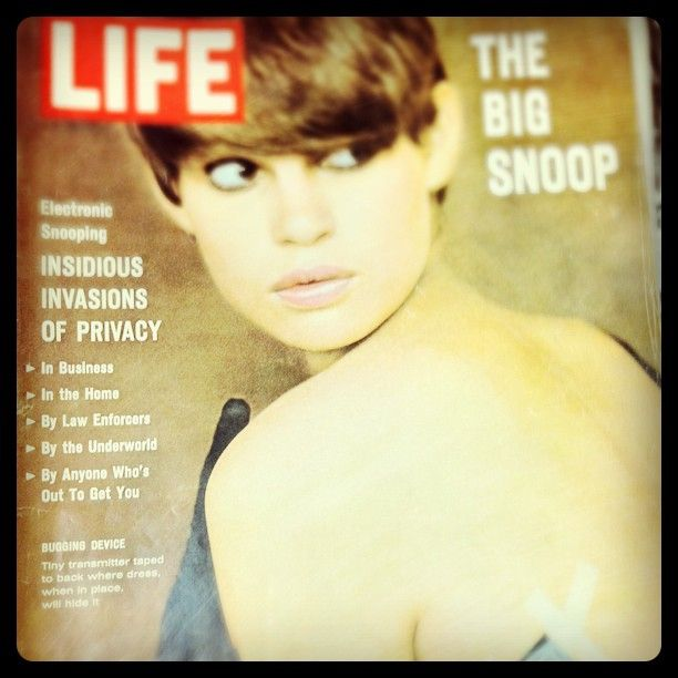 Life Mag cover from the 1960's. Concerns about privacy in the era of consumer electronics is nothing new.