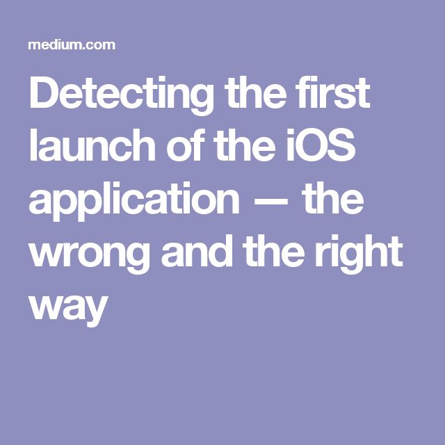 Detecting the first launch of the iOS application — the wrong and the right way