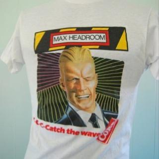 I loved Max Headroom!