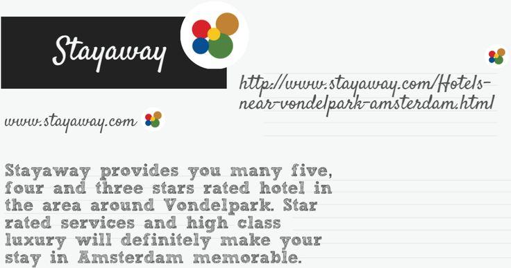 Stayaway provides you many five, four and three stars rated hotel in the area around Vondelpark. #HotelsnearVondelparkAmsterdam #HotelsinAmsterdamcity #LowbudgethotelsinAmsterdam