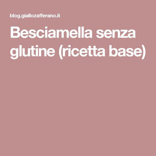 Besciamella senza glutine (ricetta base)