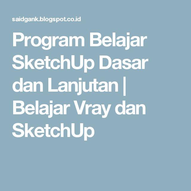 Program Belajar SketchUp Dasar dan Lanjutan | Belajar Vray dan SketchUp