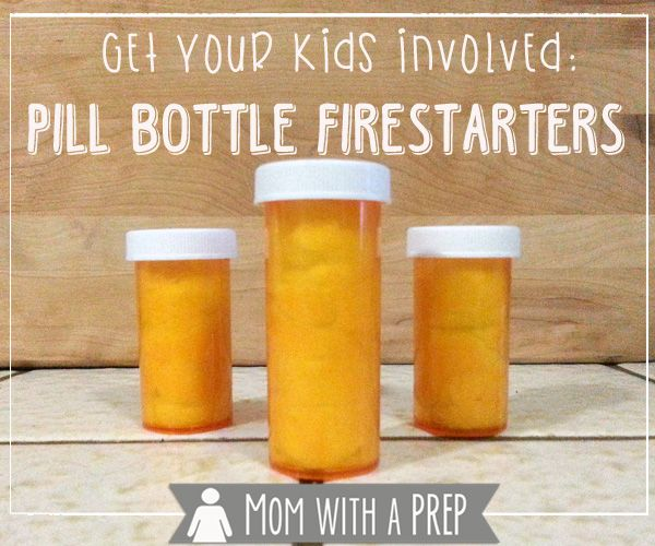 Get Your Kids Involved: How to Create Pill Bottle Firestarters - Mom with a PREP