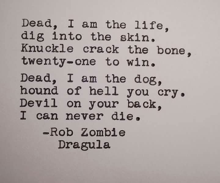 "~ Rob Zombie ""Dragula"""