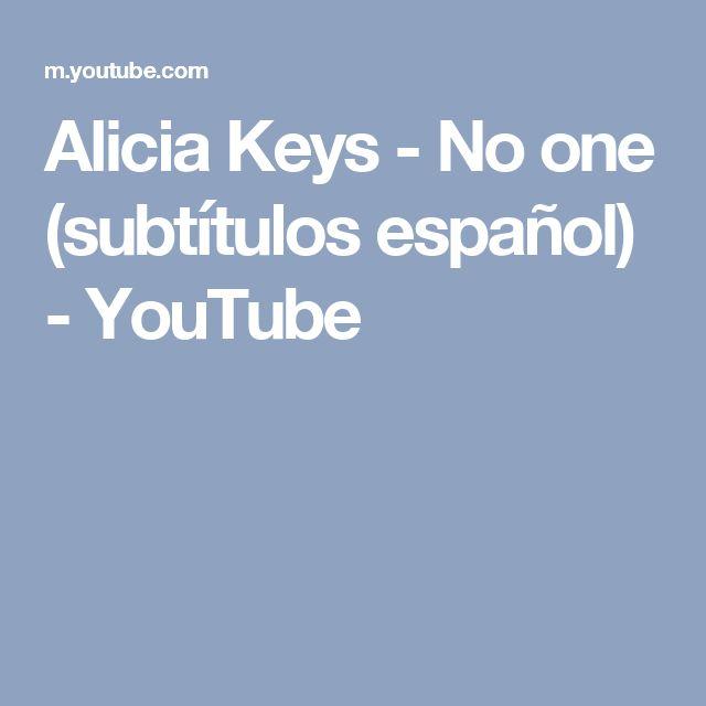 Alicia Keys - No one (subtítulos español) - YouTube