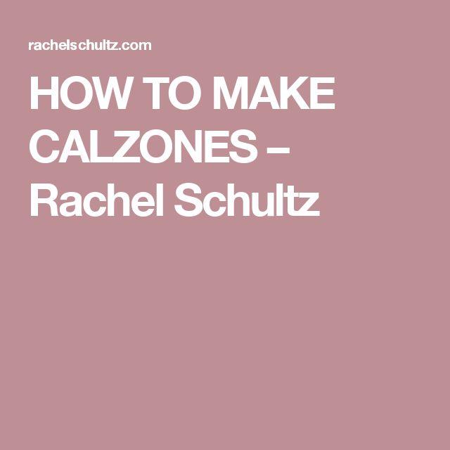 HOW TO MAKE CALZONES – Rachel Schultz