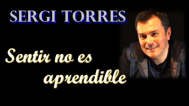 SERGI TORRES -  SENTIR NO ES APRENDIBLE