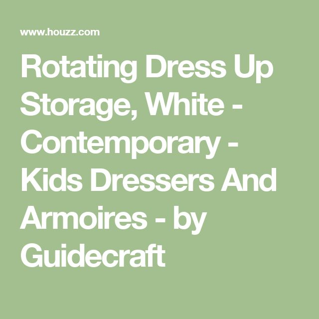 Rotating Dress Up Storage, White - Contemporary - Kids Dressers And Armoires - by Guidecraft