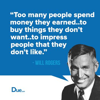 Will Rogers Quote - Quit Spending Money