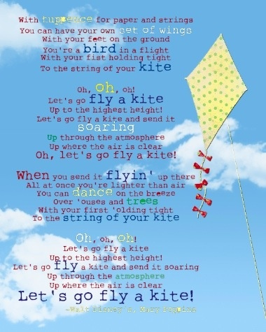 "Lets go fly a kite. Ever since seeing ""Saving Mr. Banks"" this song has been stuck in my head!"