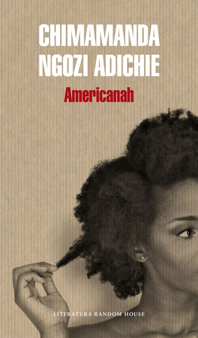 6. Un libro de una utora africana:. Americanah Chimamanda Ngozi Adichie. Americanah, que recoge el término burlón con que los nigerianos se refieren a los que vuelven de Estados Unidos dándose aires, es una historia de amor a lo largo de tres décadas y tres continentes, la historia de cómo se crea una identidad al margen de los dictados de la sociedad y sus prejuicios.