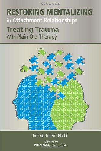 Restoring Mentalizing in Attachment Relationships: Treating Trauma With Plain Old Therapy by Jon G. Allen Ph.D. http://www.amazon.com/dp/1585624187/ref=cm_sw_r_pi_dp_fT0twb1MYVZHD