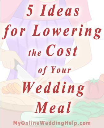 Ideas for Lowering the Cost of Your Wedding Meal With Food Selection. | #myonlineweddinghelp MyOnlineWeddingHelp.com