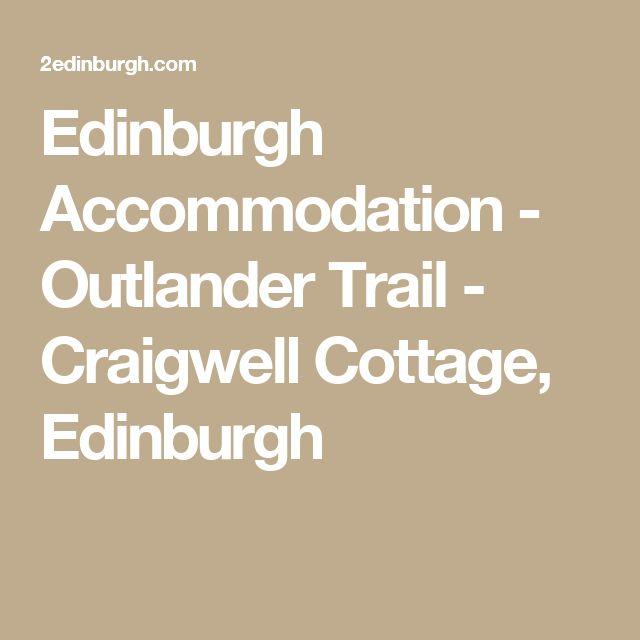 Edinburgh Accommodation - Outlander Trail - Craigwell Cottage, Edinburgh