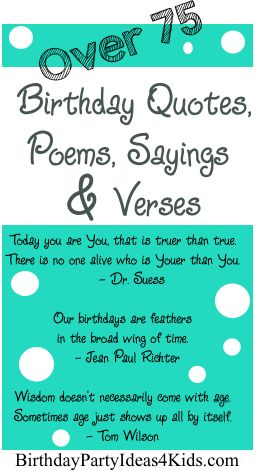 Over 75 fun Birthday Quotes, Poems, Sayings and Verses for birthday cards and wishes! http://birthdaypartyideas4kids.com/birthday-quotes-poems-wishes-sayings.htm
