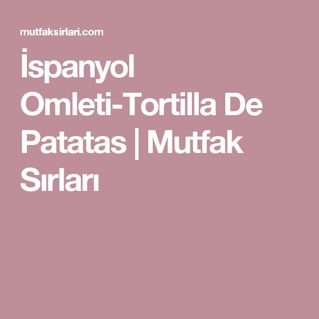 İspanyol Omleti-Tortilla De Patatas | Mutfak Sırları