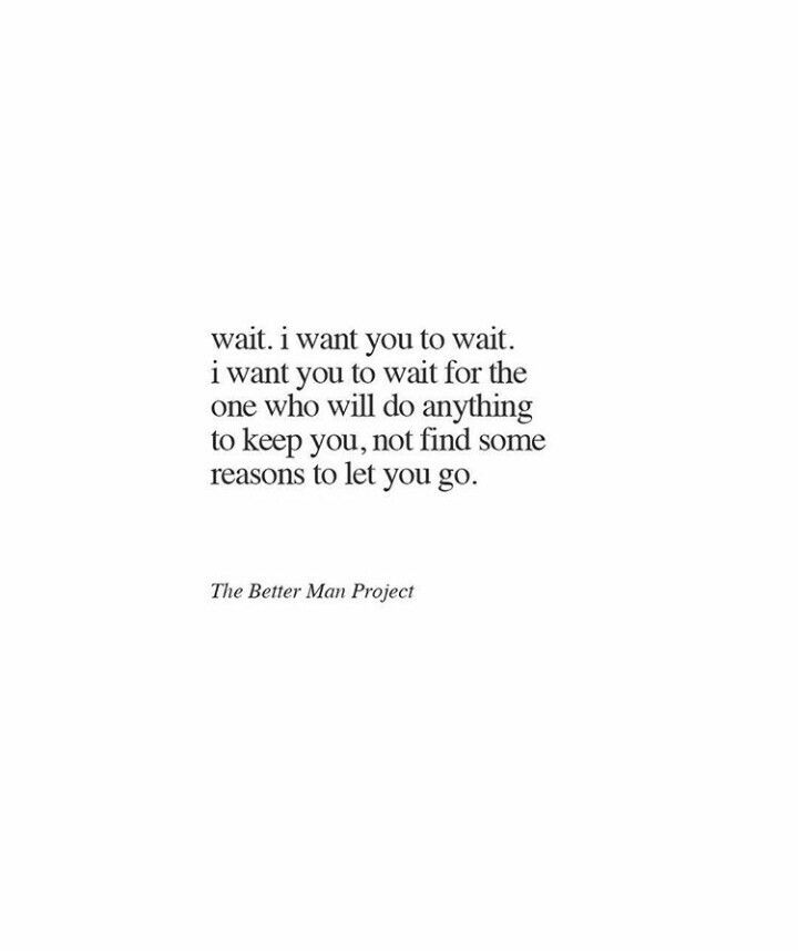 """Bill Phillips """"The Better Man Project"""" - Wait. I want you to wait. I want you to wait for the 1 who will do anything to keep you, not find some reasons to let you go"""