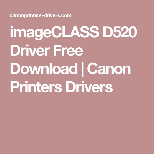 imageCLASS D520 Driver Free Download | Canon Printers Drivers