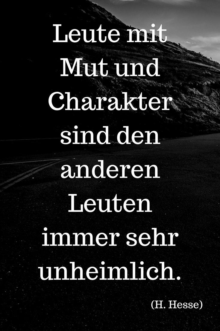 """""""Leute mit Mut und Charakter sind den anderen Leuten immer sehr unheimlich."""" (H. Hesse) ..... #Hesse ..... mehr zu seinen Büchern auf: www.der-leiermann.com"""