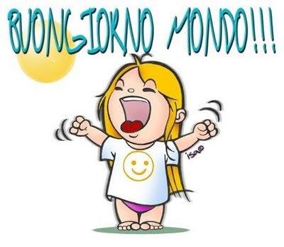 Goodmorning world! Buongiorno mondo!