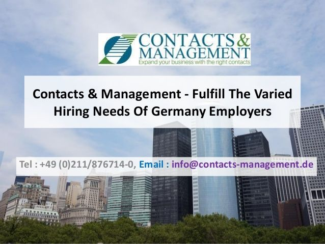 Contacts & Management - Fulfill The Varied Hiring Needs Of Germany Employers >>>   #RecruitmentAgency #Germany