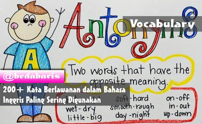 200+ Kata Berlawanan dalam Bahasa Inggris Paling Sering Digunakan   http://www.belajardasarbahasainggris.com/2018/03/07/kata-berlawanan-dalam-bahasa-inggris-paling-sering-digunakan/