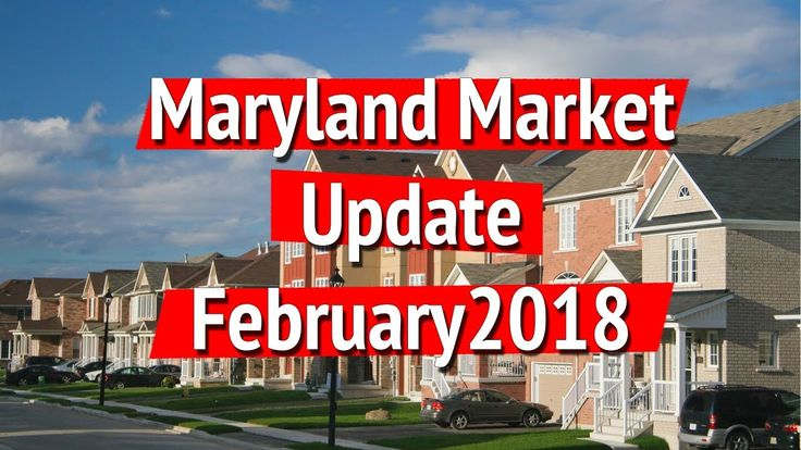 Maryland Real Estate Market Update: February 2018