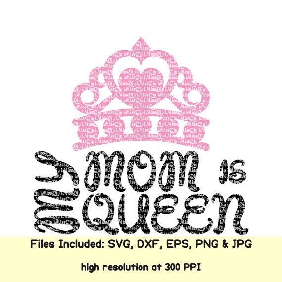 SVG My Mom is My Queen Cut File, Crown clipart in Eps Dxf Jpg Png for Cricut & Silhouette, Shirt Mug Prints Vector File, Instant Download #My #Mom #is #My #Queen #Crown #little #girls #boys #Digital #download, #shirt #outfit #mug #prints #yeti #Svg #Vector #Cut #Files, #Dxf #Clipart #Decal #Cuttable #Designs, #Screen #Printing,#HTV #Heat #Transfer #Vinyl #Cutting #File for #Silhouette #Cricut