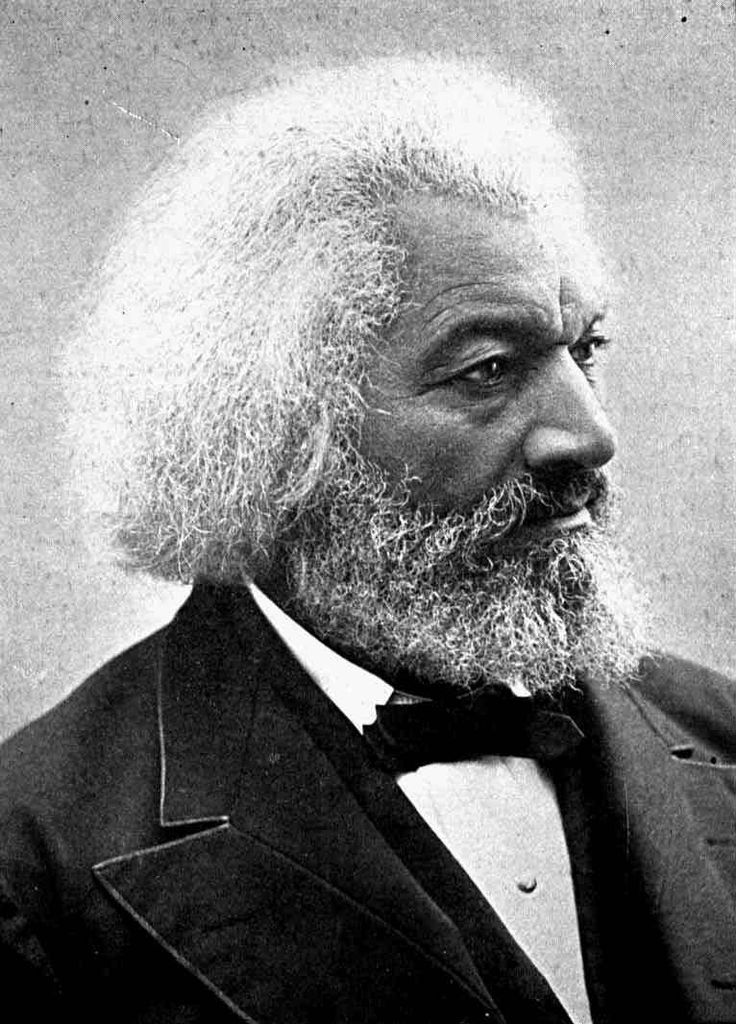 Frederick Douglass; abolitionist, orator, writer, civil rights activist.