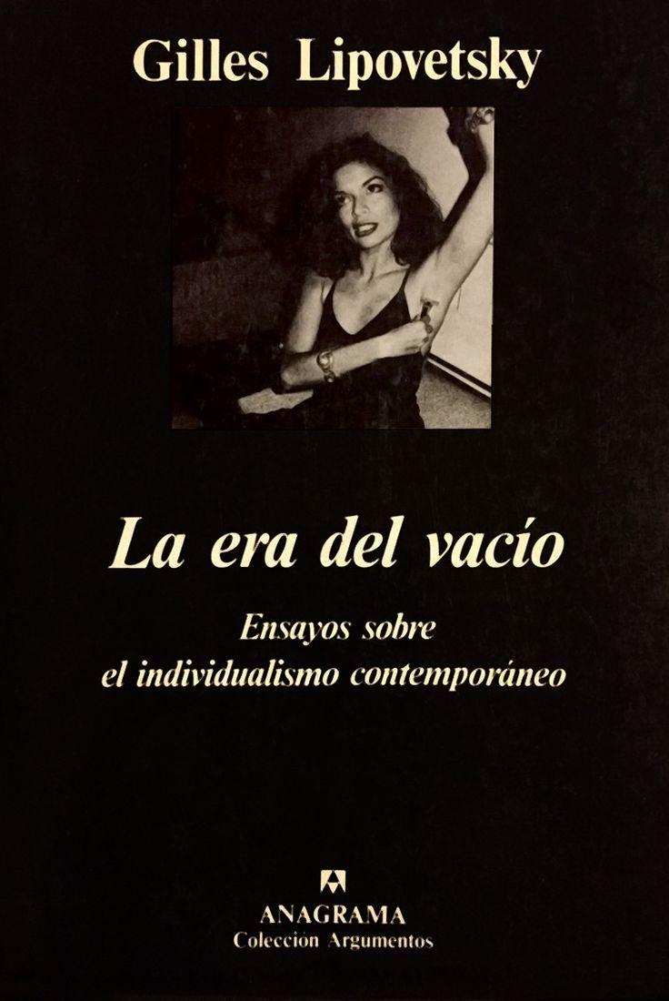 """""""LA ERA DEL VACÍO"""". 2003. GILLES LIPOVETSKY. Ensayos sobre el individualismo contemporáneo."""