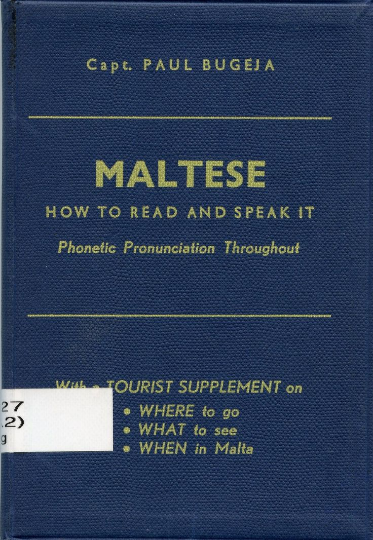 Maltese : how to read and speak it / by Paul Bugeja Malta : The Bookshop, 1958 Topogràfic: R 809.27(458.2) Bug  #CRAIUBLletres #bibliotecaPauGines