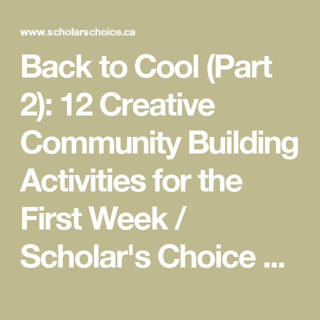 Back to Cool (Part 2): 12 Creative Community Building Activities for the First Week / Scholar's Choice Community Blog