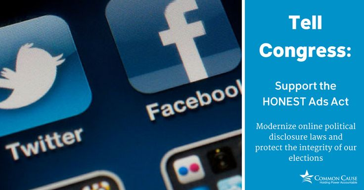 Tell Congress: Support the HONEST Ads Act. Today, Senators Amy Klobuchar (D-MN), Mark Warner (D-VA), and John McCain (R-AZ) are introducing a bipartisan bill  the HONEST Ads Act - in Congress to modernize online political disclosure laws and protect the integrity of our elections.