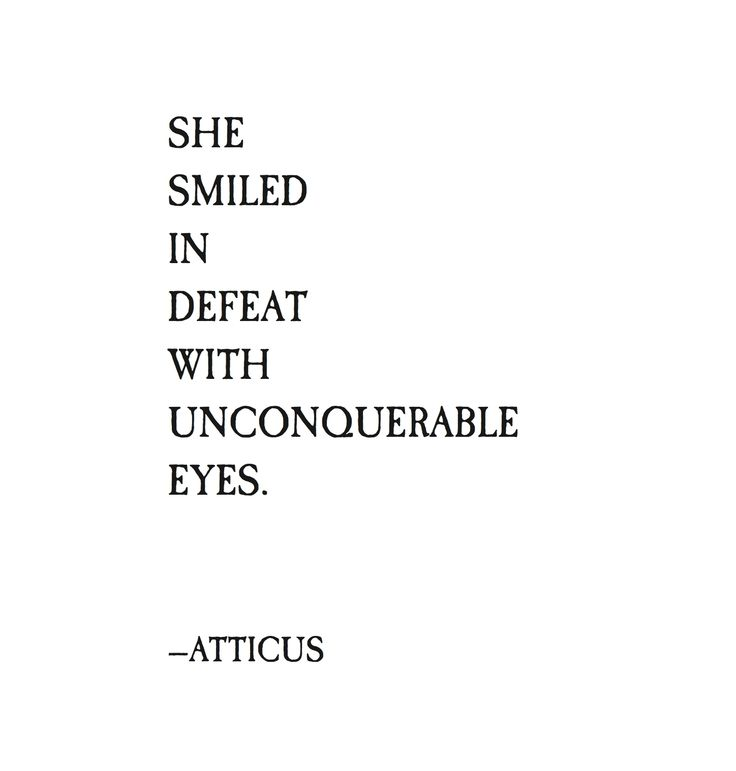 She smiled in defeat with unconquerable eyes